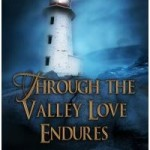 Through the Valley Love Endures Excerpt